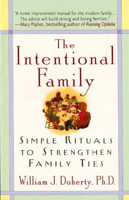 The Intentional Family:: Simple Rituals to Strengthen Family Ties 9780380732050