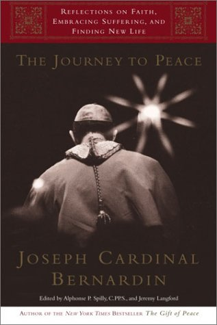 The Journey to Peace: Reflections on Faith, Embracing Suffering, and Finding New Life 9780385501026