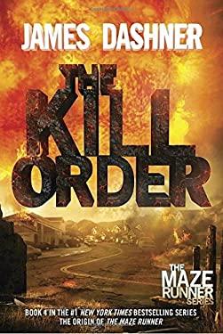 The Kill Order (Maze Runner, Book Four; Origin) (The Maze Runner Series) 9780385742894