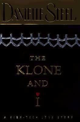 The Klone and I: A High-Tech Love Story 9780385323925
