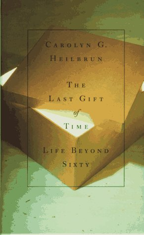 The Last Gift of Time: Life Beyond Sixty