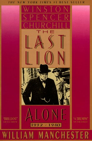 The Last Lion: Winston Spencer Churchill: Alone, 1932-1940 9780385313315
