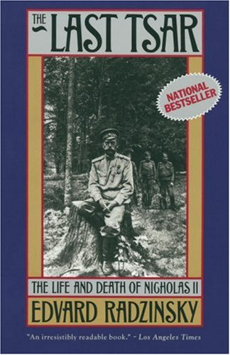 The Last Tsar: The Life and Death of Nicholas II 9780385469623