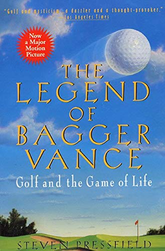 The Legend of Bagger Vance: A Novel of Golf and the Game of Life 9780380727513