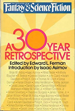 The Magazine of Fantasy and Science Fiction: A 30-Year Retrospective - Ferman, Edward L.