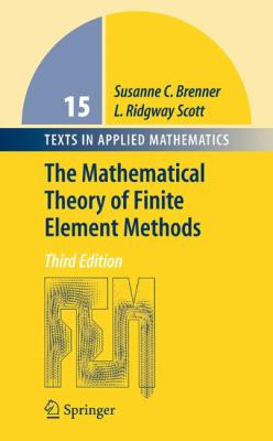 The Mathematical Theory of Finite Element Methods 9780387759333