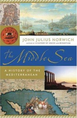The Middle Sea: A History of the Mediterranean 9780385510233