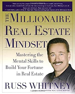 The Millionaire Real Estate Mindset: Mastering the Mental Skills to Build Your Fortune in Real Estate 9780385514828