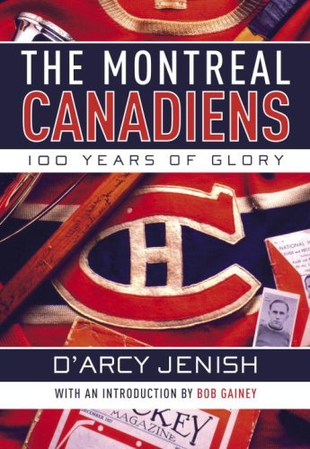 The Montreal Canadiens: 100 Years of Glory 9780385663243