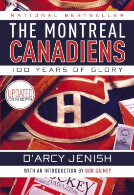 The Montreal Canadiens: 100 Years of Glory 9780385663250