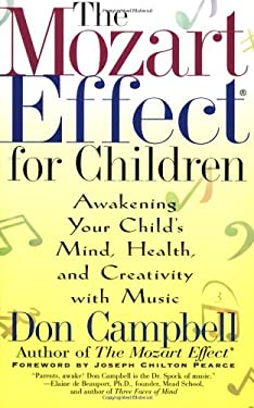 The Mozart Effect for Children: Awakening Your Child's Mind, Health, and Creativity with Music 9780380807444