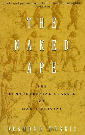 The Naked Ape: A Zoologist's Study of the Human Animal 9780385334303