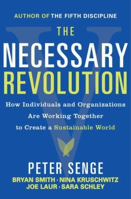 The Necessary Revolution: Working Together to Create a Sustainable World 9780385519045