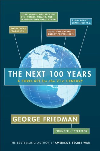 The Next 100 Years: A Forecast for the 21st Century 9780385517058