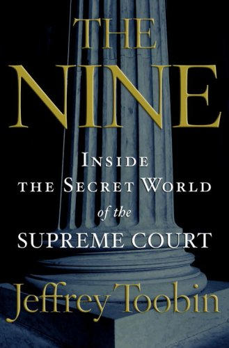 The Nine: Inside the Secret World of the Supreme Court 9780385516402