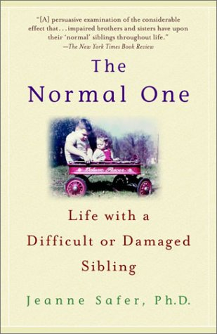 The Normal One: Life with a Difficult or Damaged Sibling 9780385337564