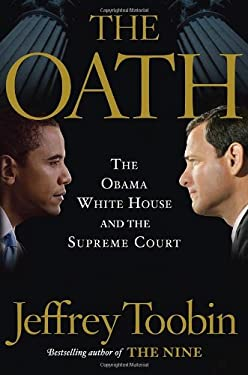 The Oath: The Obama White House and the Supreme Court 9780385527200