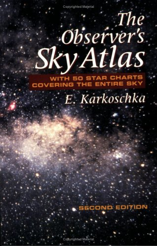 The Observer's Sky Atlas: With 50 Star Charts Covering the Entire Sky 9780387986067