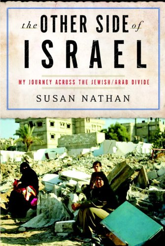The Other Side of Israel: My Journey Across the Jewish/Arab Divide 9780385514569