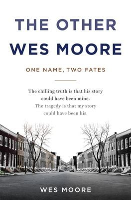 The Other Wes Moore: One Name, Two Fates 9780385528191