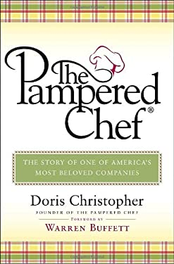 The Pampered Chef: The Story of One of America's Most Beloved Companies 9780385515351
