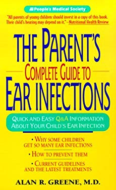 The Parent's Complete Guide to Ear Infections 9780380810475