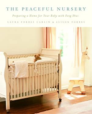 The Peaceful Nursery: Preparing a Home for Your Baby with Feng Shui 9780385338943