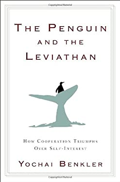 The Penguin and the Leviathan: The Triumph of Cooperation Over Self-Interest 9780385525763