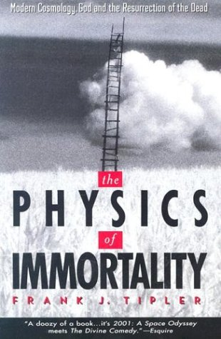 The Physics of Immortality: Modern Cosmology, God and the Resurrection of the Dead 9780385467995