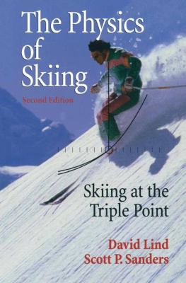 The Physics of Skiing: Skiing at the Triple Point 9780387007229