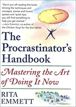The Procrastinator's Handbook: Mastering the Art of Doing It Now 9780385259965