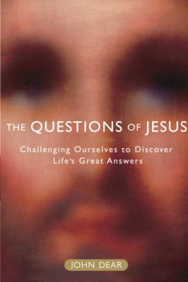 The Questions of Jesus: Challenging Ourselves to Discover Life's Great Answers 9780385510073