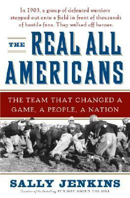 The Real All Americans: The Team That Changed a Game, a People, a Nation 9780385519878