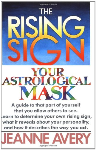 The Rising Sign: Your Astrological Mask 9780385132787