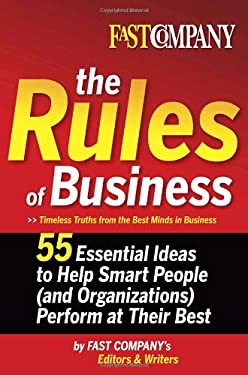 The Rules of Business: 55 Essential Ideas to Help Smart People (and Organizations) Perform at Their Best 9780385516310