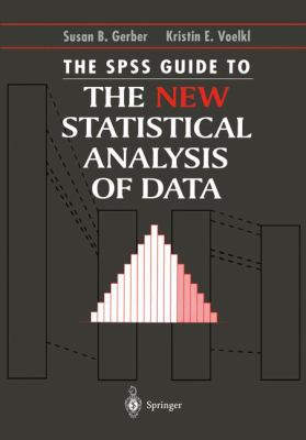 The SPSS Guide to the New Statistical Analysis of Data: By T.W. Anderson and Jeremy D. Finn 9780387948218