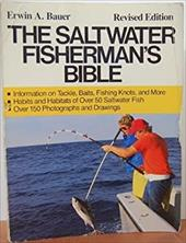 The Saltwater Fisherman's Bible -  Bauer, Erwin A.