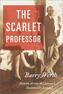 Scarlet Professor : Newton Arvin: A Literary Life Shattered by Scandal