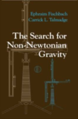 The Search for Non-Newtonian Gravity 9780387984902