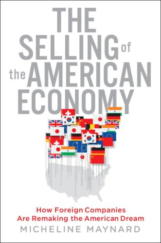 The Selling of the American Economy: How Foreign Companies Are Remaking the American Dream 9780385520522