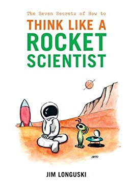 The Seven Secrets of How to Think Like a Rocket Scientist 9780387308760