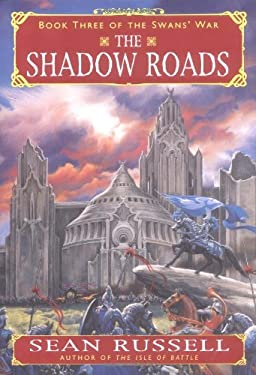 The Shadow Roads: Book Three of the Swans' War 9780380974917