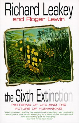 The Sixth Extinction: Patterns of Life and the Future of Humankind 9780385468091
