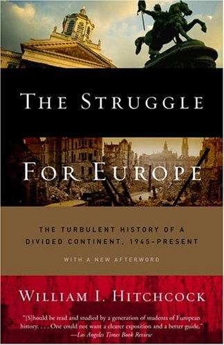 The Struggle for Europe: The Turbulent History of a Divided Continent 1945 to the Present 9780385497992