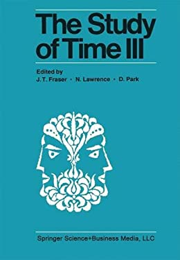 The Study of Time III: Proceedings of the Third Conference of the International Society for the Study of Time Alpach, Austria 9780387903118