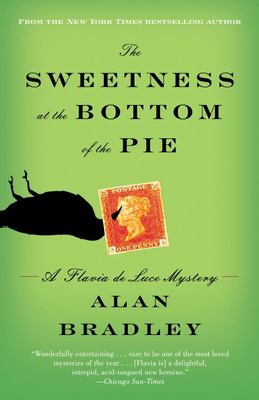 The Sweetness at the Bottom of the Pie: A Flavia de Luce Mystery 9780385343497