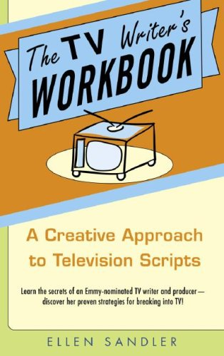 The TV Writer's Workbook: A Creative Approach to Television Scripts 9780385340502