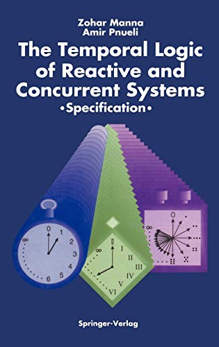 The Temporal Logic of Reactive and Concurrent Systems: Specification 9780387976648