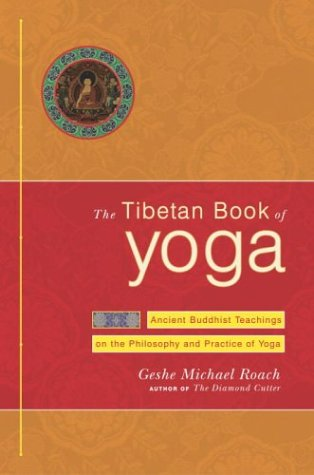 The Tibetan Book of Yoga: Ancient Buddhist Teachings on the Philosophy and Practice of Yoga 9780385508377