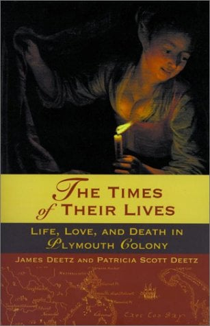 The Times of Their Lives: Life, Love, and Death in Plymouth Colony 9780385721530